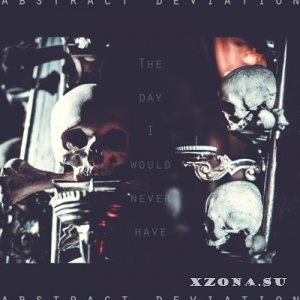 Abstract Deviation – The Day I Would Never Have [EP] (2014)