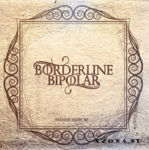 Borderline Bipolar - Border Inside Me [ЕР] (2014)