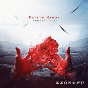 Hate In Hands - Through The Veins (2014)