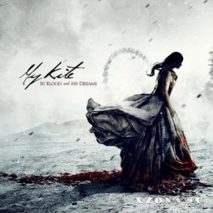 My Kite - By Blood And My Dreams (2014)