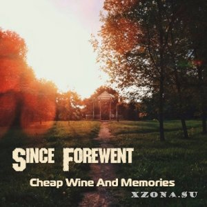Since Forewent - Cheap Wine And Memories (2014)