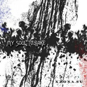 My Soul To Take - My Soul To Take [EP] (2014)