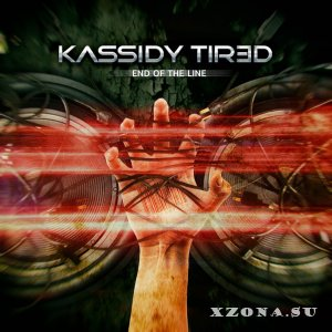 Kassidy Tired - End of the Line (EP) [2015]