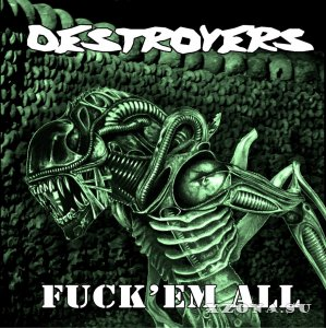 Destroyers – Fuck`em all! (2013/2015)