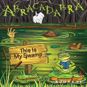 Abracadabra - This Is My Swamp (2015)