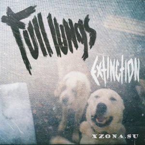 Full Lungs – Extinction [EP] (2015)