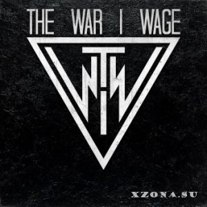 The War I Wage - The War I Wage [EP] (2015)
