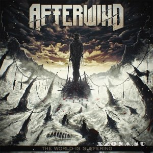 Afterwind - The world is suffering (2015)
