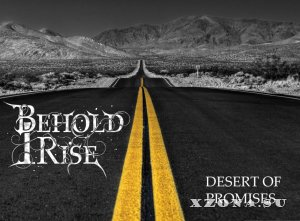 Behold I Rise - Desert Of Promises (Promo Single) (2015)