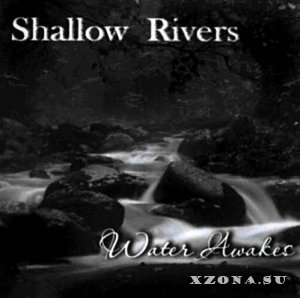 Shallow Rivers - Water Awakes (Demo) (2009)
