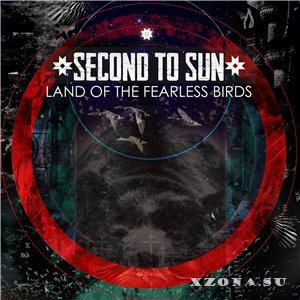 Second To Sun - Land of the Fearless Birds (Single) (2015)