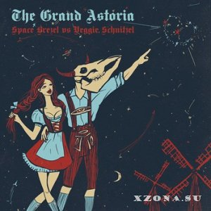 The Grand Astoria - Space Brezel vs Veggie Schnitzel (Live) (2015)
