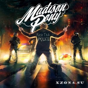 Madison Pony - Fuck The Police [EP] (2015)