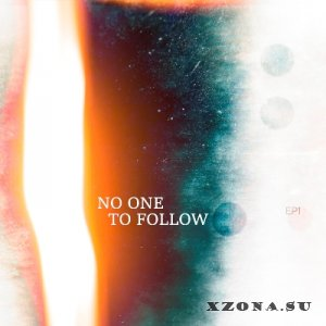 No One To Follow - EP1 (2015)