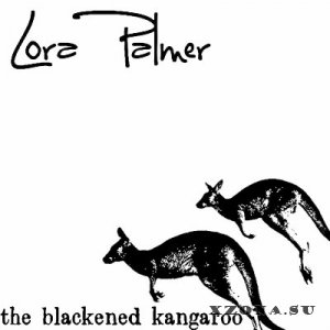 Lora Palmer - The Blackened Kangaroo [EP] (2015)