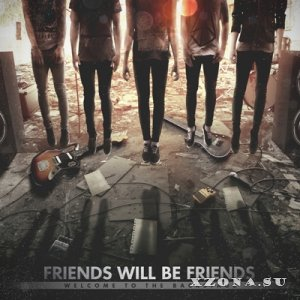 Friends Will Be Friends - Welcome To The Backstage (2015)
