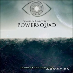 Dimitriy Pavlovskiy's PowerSquad - Shrine Of The Wanderer (2015)