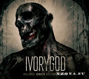Ivorygod – Killing Once Killing Twice (2015)