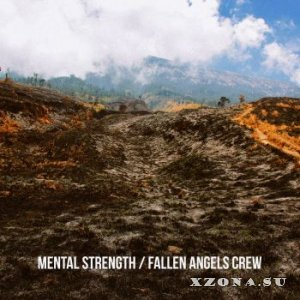 Mental Strength / Fallen Angels Crew - Split (2015)