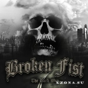 Broken Fist – The Hard Way (EP) (2015)