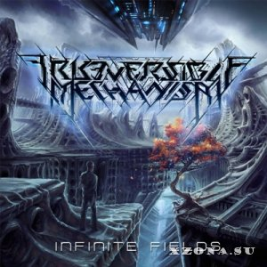 Irreversible Mechanism - Infinite Fields (2015)