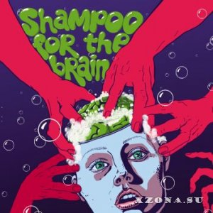 Shampoo For The Brain - Shampoo For The Brain (2015)