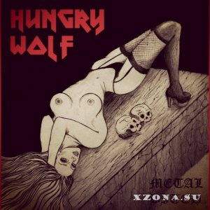 Hungry Wolf - Metal Bitch (Single) (2015)