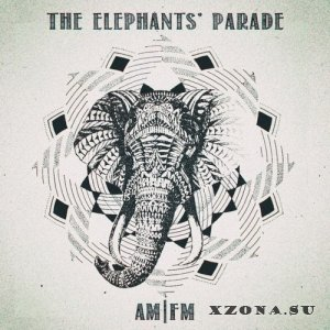 The Elephants' Parade - AM/FM (2014)