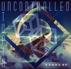 Uncontrolled - Utopia (EP) (2015)