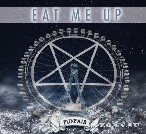 Eat Me Up - Funfair (2015)