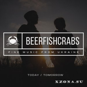 BeerFishCrabs - Today/Tomorrow [EP] (2015)