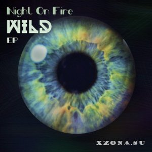 Night on Fire - Wild (EP) (2015)