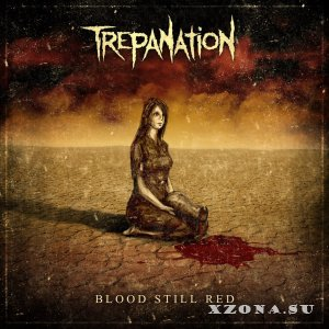 Trepanation - Blood Still Red (EP) (2015)