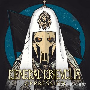 General Grievous - Oppression (2015)