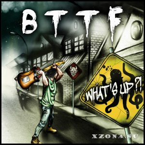 BTTF - What's Up (2015)