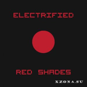 Electrified - Red Shades (Single) (2015)