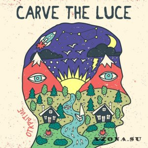 Carve The Luce - Открытие (2015)
