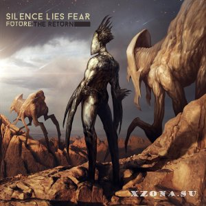 Silence Lies Fear - Future: The Return (2015)
