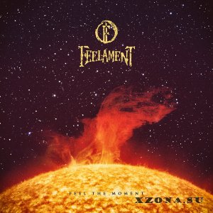 Feelament - Feel The Moment [EP] (2015)
