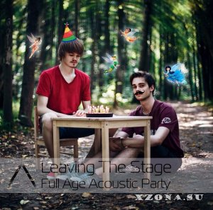 Leaving The Stage - Full Age Acoustic Party [EP] (2015)