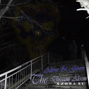 The Dream Aloom - Alone & Gloom [EP] (2015)