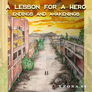 A Lesson For A Hero - Endings And Awakenings [EP] (2015)
