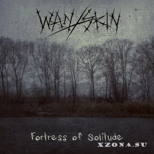Wan Skin - Fortress Of Solitude (EP) (2015)