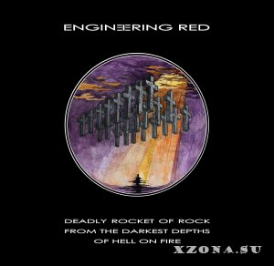 Engineering Red - Deadly Rocket Of Rock From The Darkest Depths Of Hell On Fire [EP] (2015)