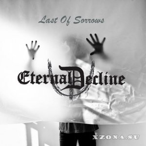 Eternal Decline - Last Of Sorrows [EP] (2015)