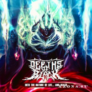 Depths Of Black  – Into The Nature Of Life... And Death (EP) (2015)