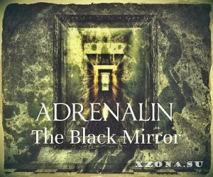 ADRENALIN - The Black Miror [Maxi single] (2015)