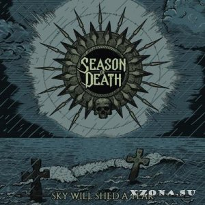 Season Of Death - Sky Will Shed A Tear [EP] (2015)