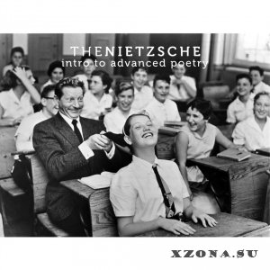 The Nietzsche - Intro To Advanced Poetry [EP] (2015)