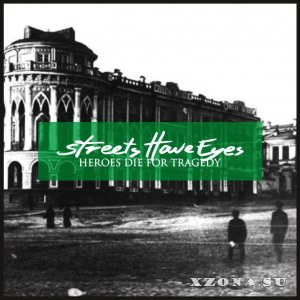 Heroes Die For Tragedy - Streets Have Eyes (Single) (2015)